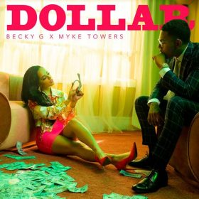 Becky G Mike Towers Dollar