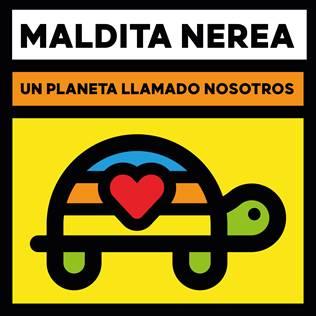 Maldita Nerea Un planeta llamado nosotros