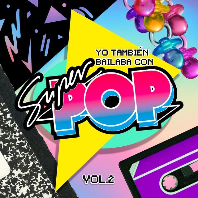 Yo También Bailaba con Súper Pop Vol. 2