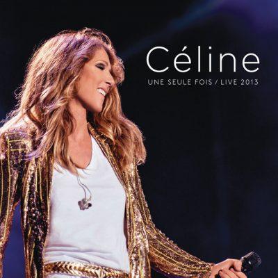 Céline… Une seule fois / Live 2013
