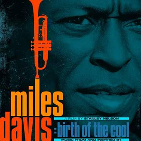 "Columbia Records/Legacy Recordings lanzan Miles Davis – Music From and Inspired by ""Miles Davis: Birth of the Cool,"" a film by  Stanley Nelson"