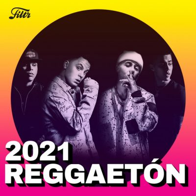 REGGAETON 2021 : 'El Mejor Reggeaton 2021'
