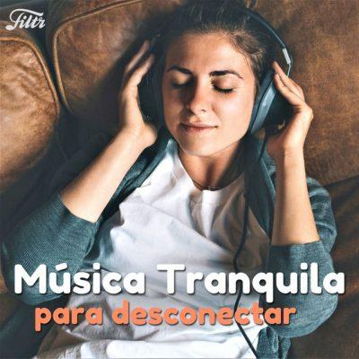 Música Tranquila 😌 Canciones Bonitas para Desconectar