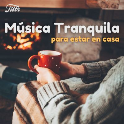Música Tranquila para Estar en Casa ☕ Feeling Cozy!