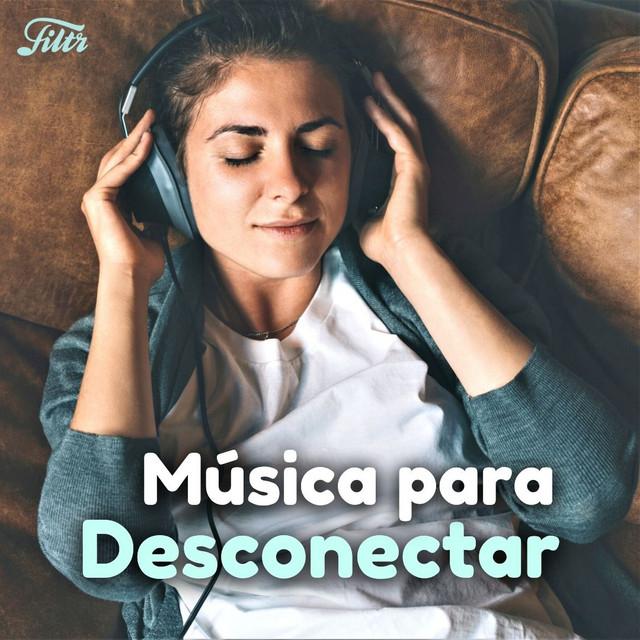 Música Tranquila · Canciones Bonitas para Desconectar