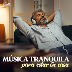Musica Tranquila Para Estar En Casa