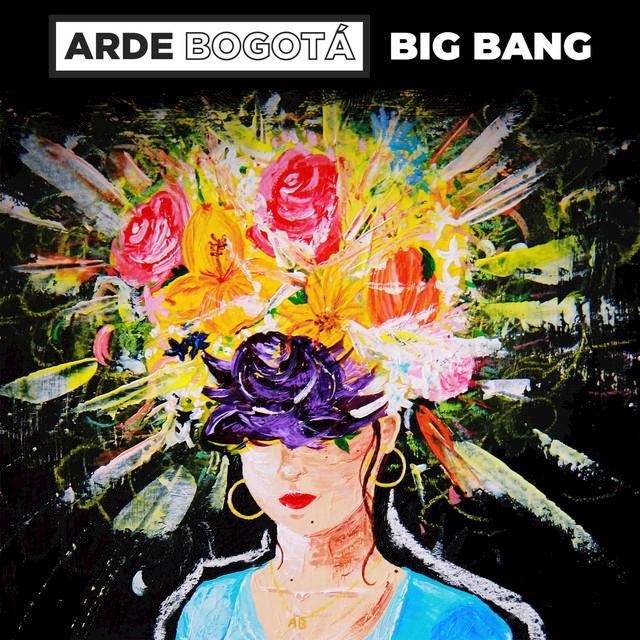 Arde Bogotá - Big Bang | Sony Music España