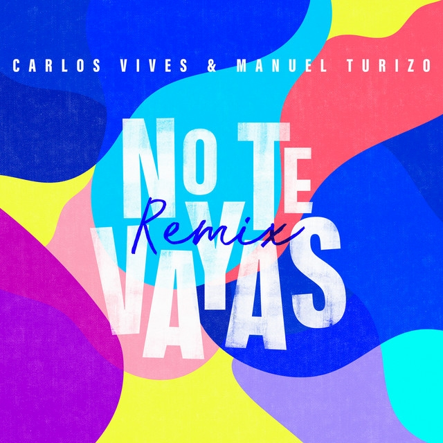 No Te Vayas Remix