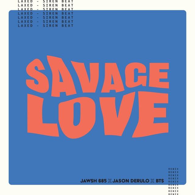 Savage Love (Laxed – Siren Beat) [BTS Remix]