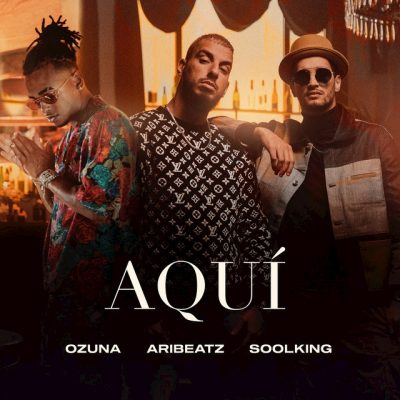 """Imagen de la portada del single """"Aquí"""" de Airbeatz, Soolking y Ozuna"""