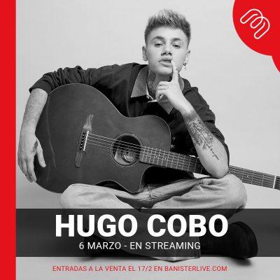 Imagen del cartel del concierto de Hugo Cobo en streaming el 6 de marzo de 2021