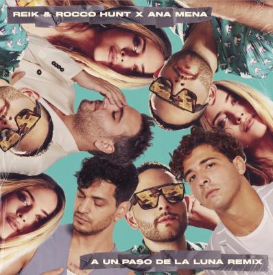 Portada de A un paso de la luna remix con Reik, Ana Mena y Rocco Hunt