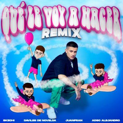 Portada de Qué Le Voy A Hacer (Remix)