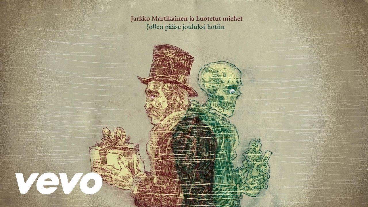 Jarkko Martikainen ja Luotetut miehet - Jollen pääse jouluksi kotiin
