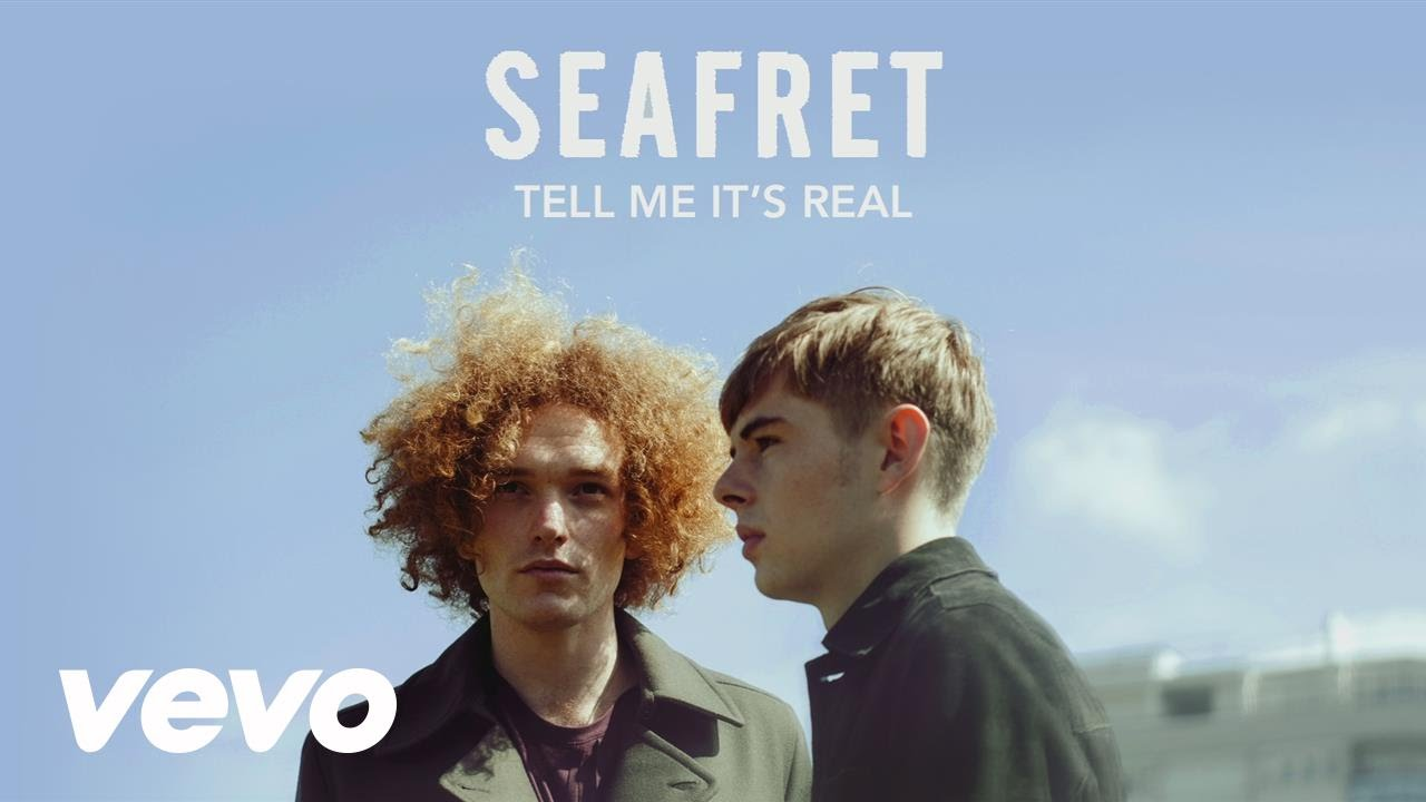 Seafret - Tell Me It's Real (Audio)