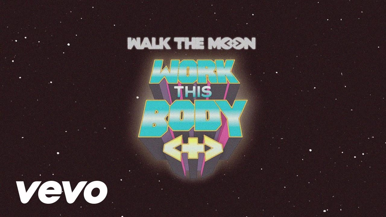 WALK THE MOON - Work This Body