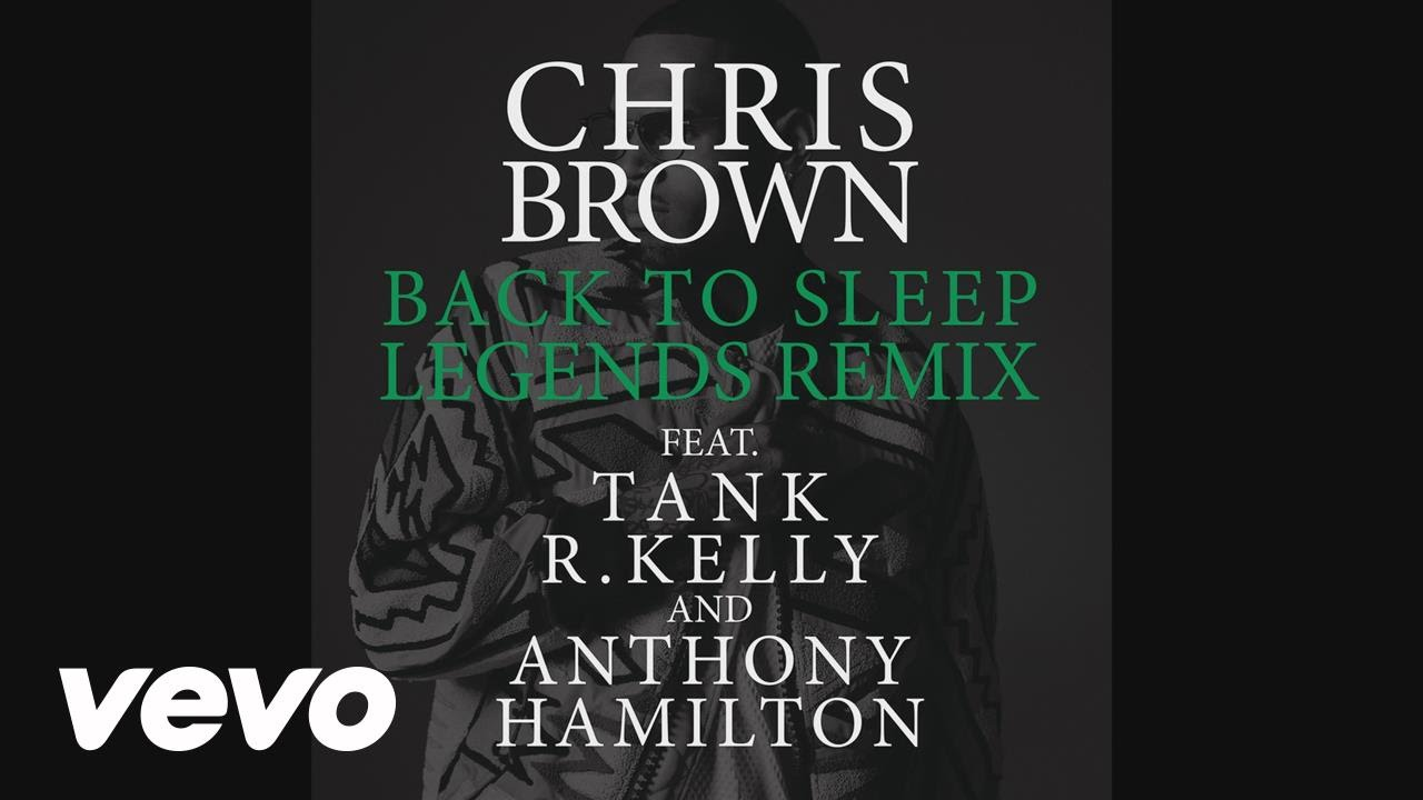 Chris Brown - Back To Sleep (Legends Remix) [Audio] ft. Tank, R. Kelly, Anthony Hamilton