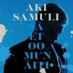 """""""Sä et oo mun äiti"""" on toinen single Aki Samulin tulevalta albumilta"""
