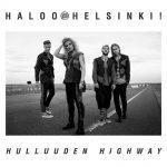 """Haloo Helsinki! julkaisi uuden singlen """"Hulluuden Highway"""""""