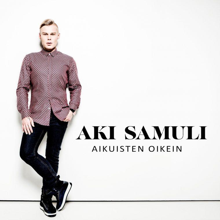 """Aki Samuli julkaisee singlen """"Aikuisten oikein"""" ja käynnistää yli 30 keikkaa sisältävän kesäkiertueen"""