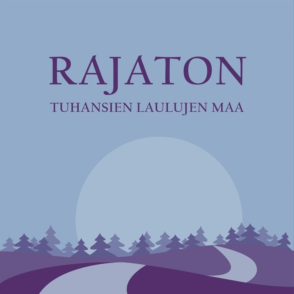 """Rajaton-yhtyeen uusi albumi """"Tuhansien laulujen maa"""" on julkaistu"""