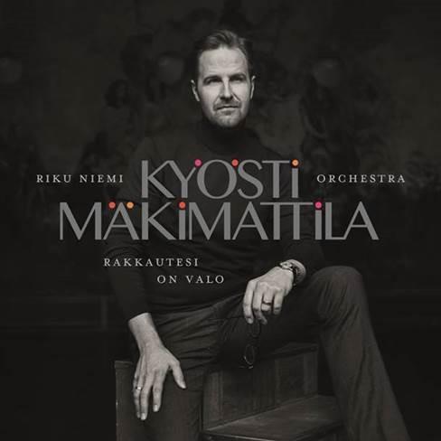 Kyösti Mäkimattila julkaisee uuden albumin 26.4.2018 yhdessä Riku Niemi Orchestran kanssa – Katso täältä uusi video Rakkautesi on valo