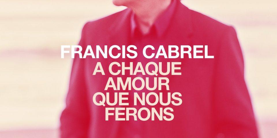 Francis_Cabrel_A_Chaque_Amour_Que_nous_ferons