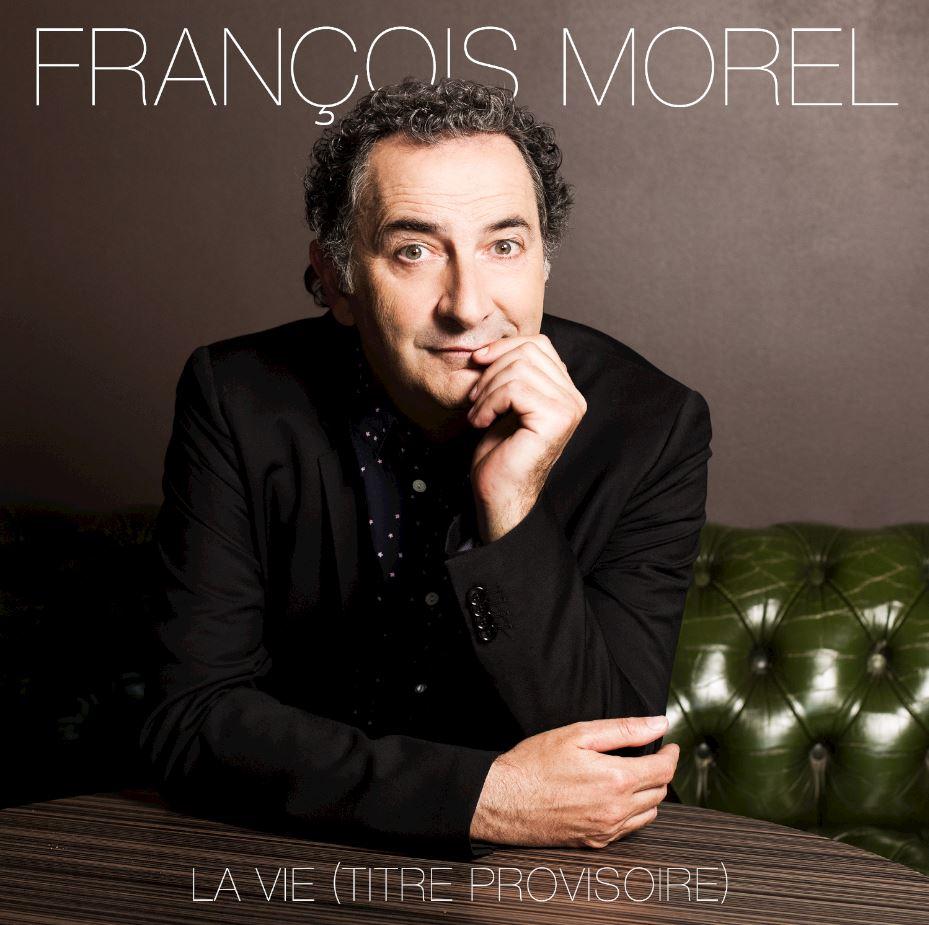 francois-morel_la-vie-titre-provisoire