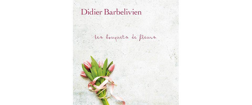 didier-barbelieven-les-bouquets-de-fleurs