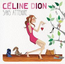 Celine Dion – Sans Attendre
