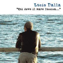 Lucio Dalla – Qui Dove Il Mare Luccica