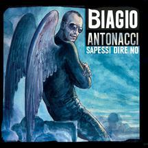 Biagio Antonacci – Sapessi Dire No(Special Edition)