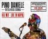 """Esce il 22 gennaio """"Tutta n'ata storia vai mo' – Live in Napoli"""" di Pino Daniele che torna in concerto a partire dal 28 Dicembre"""