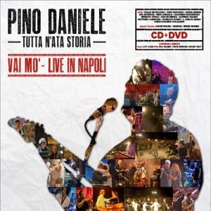 Pino Daniele – TUTTA N'ATA STORIA – VAI MO' – LIVE IN NAPOLI