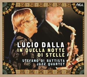LUCIO DALLA e Stefano di Battista Jazz Quartet – In Quella Notte di Stelle
