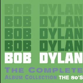 BOB DYLAN – The Complete Album Collection – The 80's