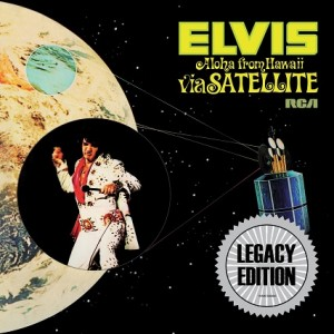 ELVIS PRESLEY: Aloha From Hawaii via Satellite – Legacy Edition