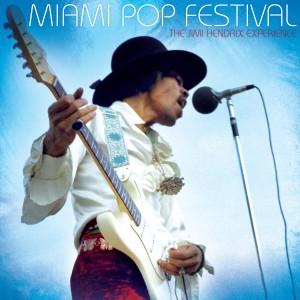 THE JIMI HENDRIX EXPERIENCE – Miami Pop Festival