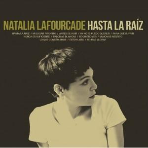NATALIA LAFOURCADE – Hasta La Raíz