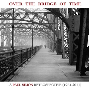 PAUL SIMON – Over The Bridge Of Time: A Paul Simon Retrospective (1964-2011)