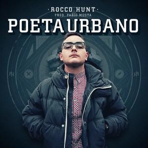 ROCCO HUNT – Poeta Urbano