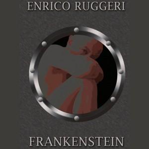 ENRICO RUGGERI – Frankenstein