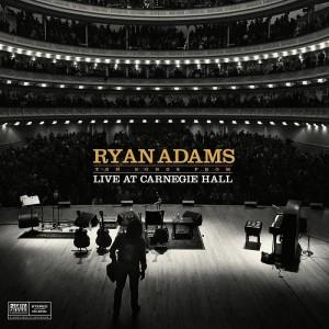 RYAN ADAMS – Ten Songs from Live At Carnegie Hall