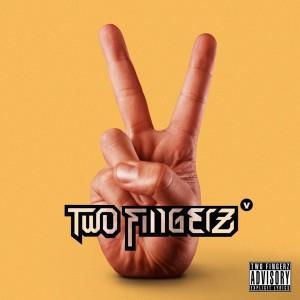 TWO FINGERZ – Two Fingerz V