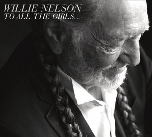 WILLIE NELSON – To All The Girls….