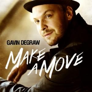GAVIN DE GRAW – Make A Move