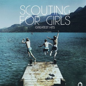 SCOUTING FOR GIRLS – GREATEST HITS