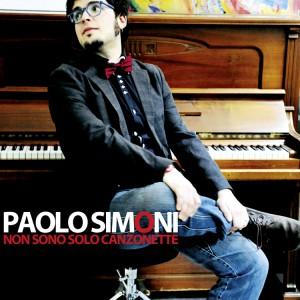Paolo Simoni – Non Sono Solo Canzonette