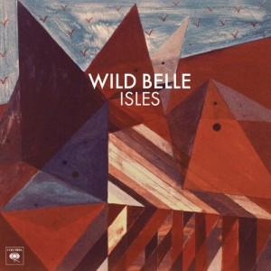 WILD BELLE – Isles