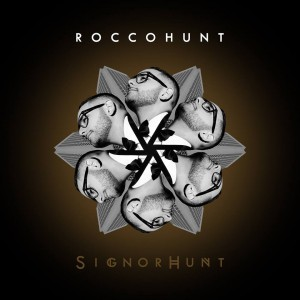 ROCCO HUNT – SignorHunt